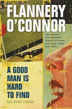 O`Connor, Flannery A Good Man Is Hard to Find and Other Stories
