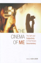 Lebow, Alisa The Cinema of Me - The Self and Subjectivity in First-Person Documentary Film