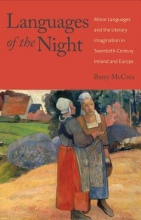 Mccrea, Barry Languages of the Night - Minor Languages and the Literary Imagination in Twentieth-Century Ireland and Europe
