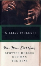 Faulkner, William Three Famous Short Novels