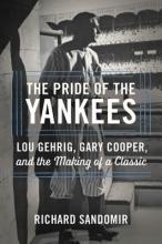 Sandomir, Richard The Pride of the Yankees