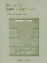 Michael, III Sullivan,   Katherine R. Struve Student`s Solutions Manual for Intermediate Algebra