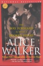Walker, Alice The Way Forward Is With a Broken Heart