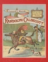 Marcus, Leonard S. Randolph Caldecott