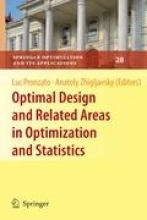Luc Pronzato,   Anatoly Zhigljavsky Optimal Design and Related Areas in Optimization and Statistics
