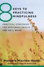 Manuela Mischke Reeds 8 Keys to Practicing Mindfulness
