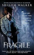 Walker, Shiloh Fragile