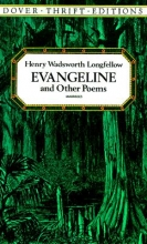 Longfellow, Henry Wadsworth Evangeline and Other Poems