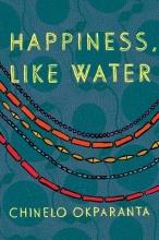 Okparanta, Chinelo Happiness, Like Water