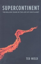 Ted Nield Supercontinent - Ten Billion Years in the Life of Our Planet (OBEI)