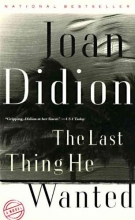 Didion, Joan The Last Thing He Wanted