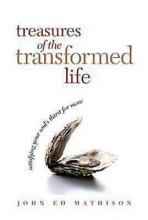 John Ed Mathison Leadership Ministries Treasures of the Transformed Life 40 Day Reading Book