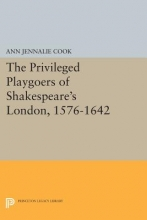 Cook, Ann Jennalie The Privileged Playgoers of Shakespeare`s London, 1576-1642