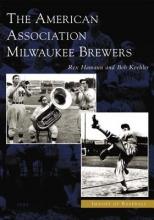 Hamann, Rex The American Association Milwaukee Brewers