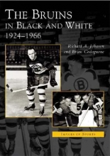 Johnson, Richard A. The Bruins in Black and White