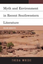 Wrede, Theda Myth and Environment in Recent Southwestern Literature