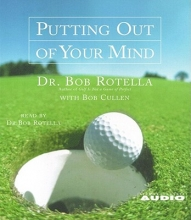 Rotella, Robert J.,   Cullen, Robert Putting Out of Your Mind
