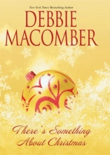Macomber, Debbie There`s Something about Christmas