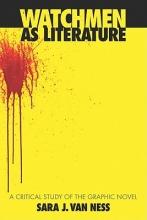 Van Ness, Sara J. Watchmen as Literature