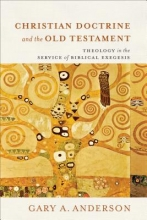 Gary A. Anderson Christian Doctrine and the Old Testament