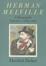 Parker, Hershel Herman Melville - A Biography 1819-1851 V 1