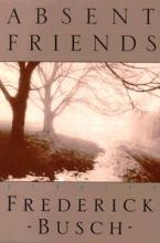Busch, Frederick Absent Friends