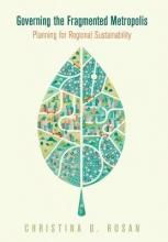 Christina D. Rosan Governing the Fragmented Metropolis