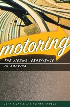 John A. Jakle,   Keith A. Sculle Motoring