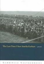 Calvocoressi, Gabrielle The Last Time I Saw Amelia Earhart
