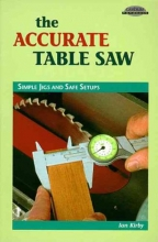 Kirby, Ian J. The Accurate Table Saw