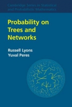 Russell (Indiana University, Bloomington) Lyons,   Yuval Peres Probability on Trees and Networks