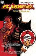 Azzarello, Brian The World of Flashpoint Featuring Batman