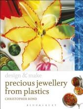 Bond, Chris Precious Jewellery from Plastics