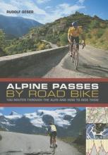 Rudolf Geser Alpine Passes by Road Bike