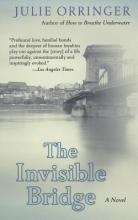 Orringer, Julie The Invisible Bridge