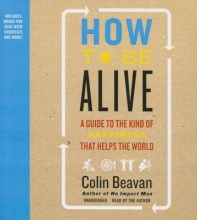 Beavan, Colin How to Be Alive