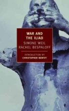 Weil, Simone,   Bespaloff, Rachel War And The Iliad