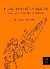 Baxter, Glen Almost Completely Baxter