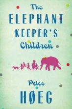 Hoeg, Peter The Elephant Keepers` Children