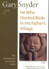 Snyder, Gary He Who Hunted Birds in His Father`s Village