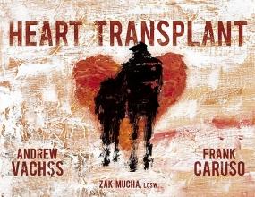 Vachss, Andrew H.,   Caruso, Frank,   Mucha, Zak Heart Transplant