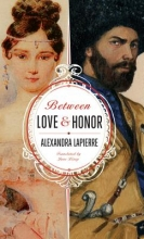 Lapierre, Alexandra Between Love and Honor