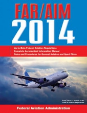 Federal Aviation Administration (FAA) Federal Aviation Regulations/Aeronautical Information Manual 2014