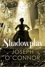 O`Connor, Joseph Shadowplay