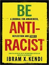 Ibram X. Kendi , Be Antiracist