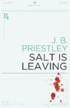 Priestley, J. B. Salt Is Leaving