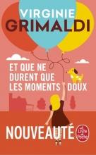 Virginie Grimaldi, Et que ne durent que les moments doux