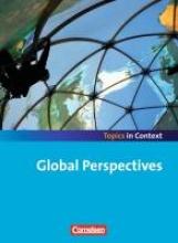 Derkow-Disselbeck, Barbara,   Ringel-Eichinger, Angela,   Sammon, Geoff,   Woppert, Allen J. Context 21 - Topics in Context. Global Perspectives. Schülerheft