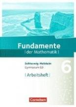 ,Fundamente der Mathematik 6. Schuljahr- Schleswig-Holstein G9 - Arbeitsheft mit Lösungen