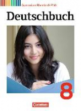 Gierlich, Heinz,   Wagener, Andrea,   Grunow, Cordula,   Joist, Alexander Deutschbuch Gymnasium 8. Schuljahr. Schülerbuch Rheinland-Pfalz